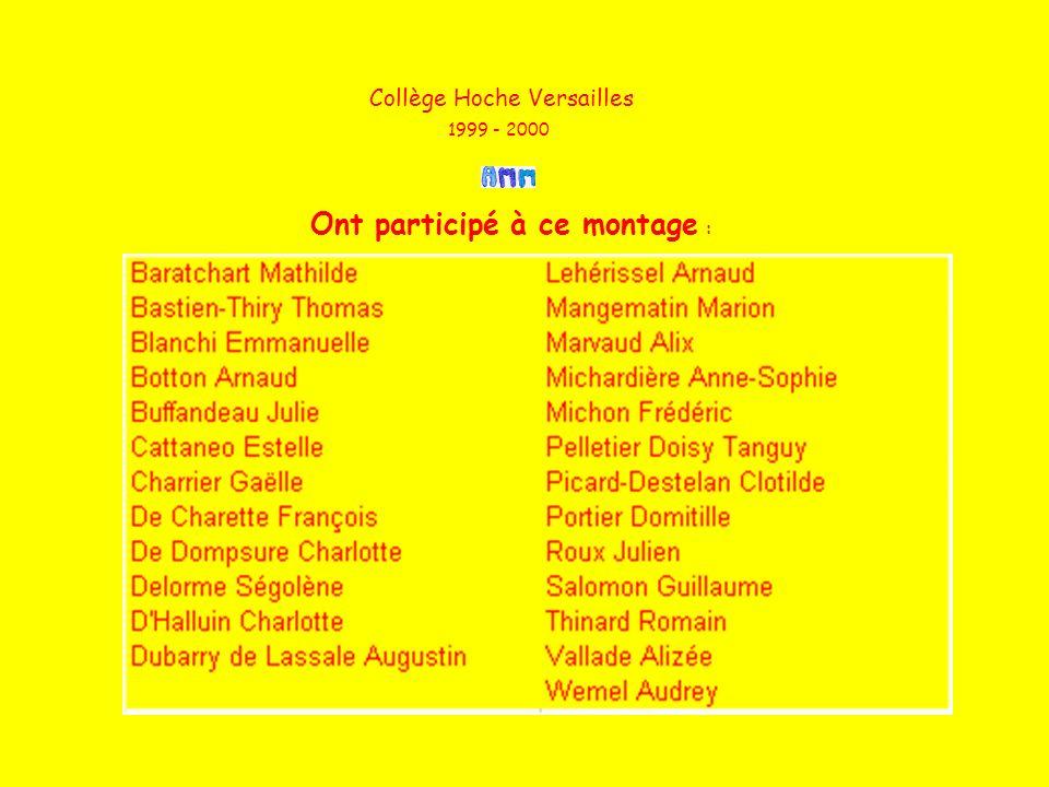 1999 - 2000 Ont participé à ce montage : Collège Hoche Versailles