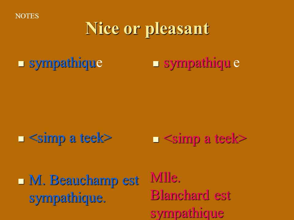 Timid or shy timid timid Lhomme est timide. Lhomme est timide. e La dame est timide. e NOTES