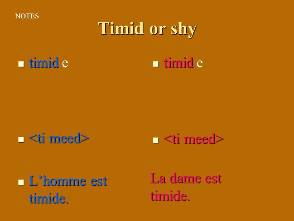 Nice or kind gentil gentil Lhomme est gentil. Lhomme est gentil. le La dame est gentille. NOTES