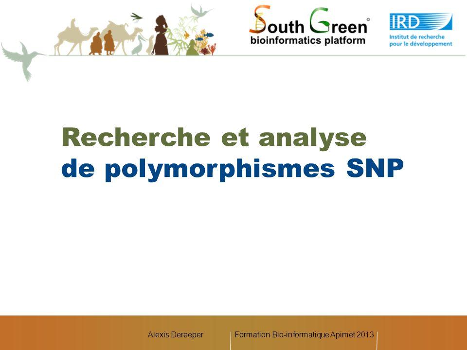 Connaître et manipuler des packages/outils disponibles pour la recherche de SNP et INDEL à partir de données NGS (assemblage de données NGS) Réfléchir sur les difficultés rencontrées liées aux nouvelles technologies de séquençage (différencier erreur de séquençage, paralogues et variation allélique) Détecter les SNP et pouvoir affecter les génotypes aux différentes positions polymorphes Exploiter simplement les données de polymorphismes via une application Web (diversité génétique, DL) Obtenir un jeu de données exploitables à envoyer pour le design dune puce SNP haut-débit (technologie Illumina VeraCode) Short reads Solexa Mapping SAM Exploitation des données de polymorphismes Design de puces Illumina Assignation des génotypes Ind1 ATTGTGTCGTAACGTATGTCATGTCGT Ind2 ATTGTGTCGGAACGTATGTCATGTCGT Ind3 ATTGTGTCGKAACGTATGTCATGTCGT Variations alléliques Liste de SNP 1 A/G 1998 T/C 2341 T/G But du TP