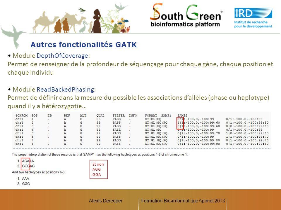 Alexis Dereeper Autres fonctionalités GATK Module DepthOfCoverage: Permet de renseigner de la profondeur de séquençage pour chaque gène, chaque positi