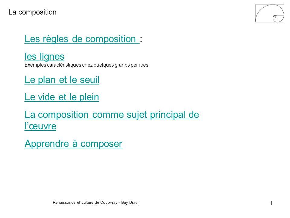 La composition Renaissance et culture de Coupvray - Guy Braun 1 Les règles de composition Les règles de composition : les lignes les lignes Exemples c