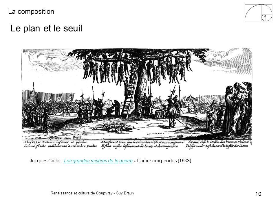 La composition Renaissance et culture de Coupvray - Guy Braun 10 Le plan et le seuil Jacques Callot : Les grandes misères de la guerre - L'arbre aux p