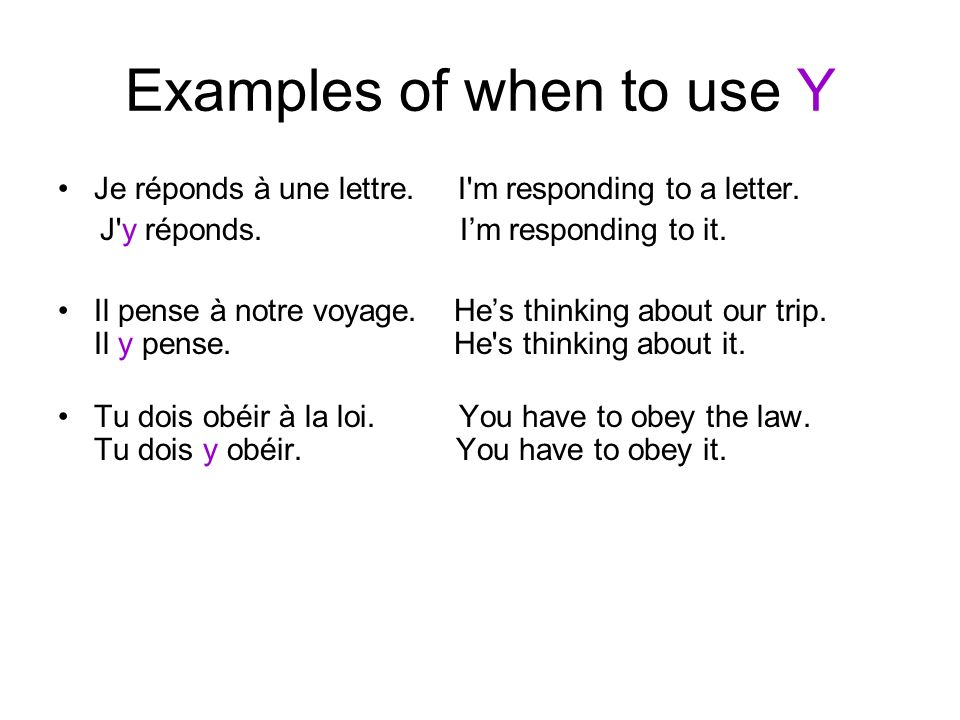 Examples of when to use Y Je réponds à une lettre.