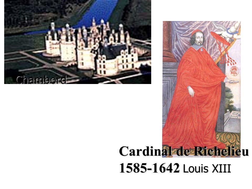 Cardinal de Richelieu 1585-1642 Louis XIII Chambord