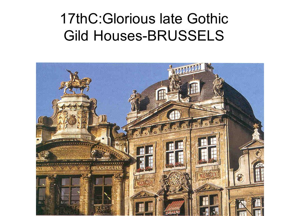 17thC:Glorious late Gothic Gild Houses-BRUSSELS