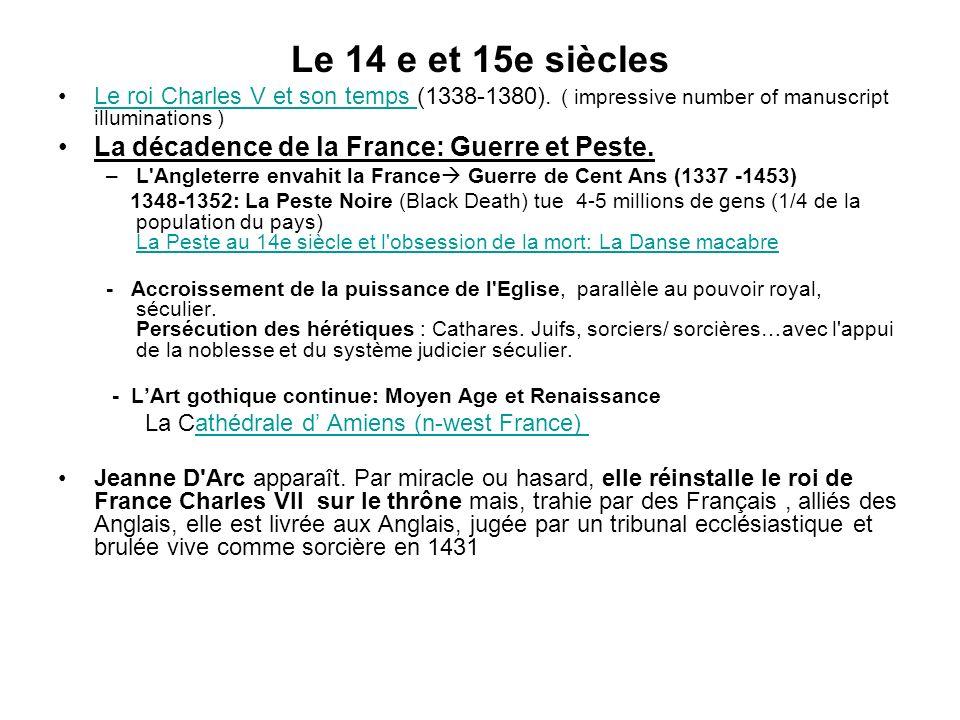 Le 14 e et 15e siècles Le roi Charles V et son temps (1338-1380). ( impressive number of manuscript illuminations )Le roi Charles V et son temps La dé