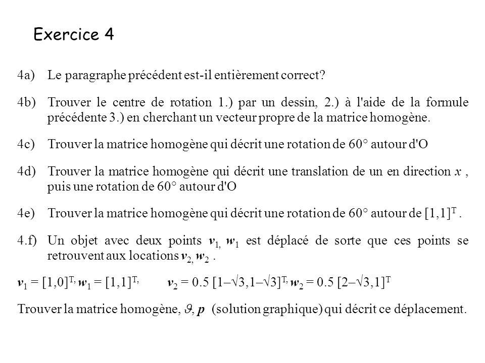 Exercice 4 4a) Le paragraphe précédent est-il entièrement correct.