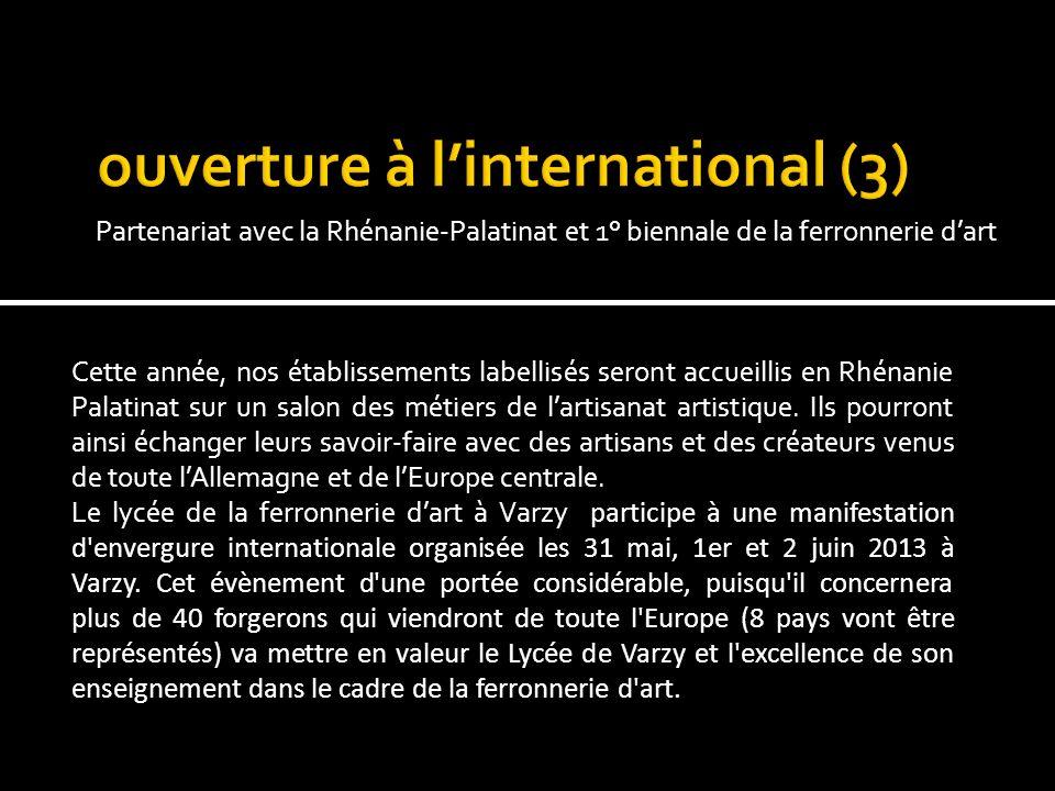 Partenariat avec la Rhénanie-Palatinat et 1° biennale de la ferronnerie dart Cette année, nos établissements labellisés seront accueillis en Rhénanie