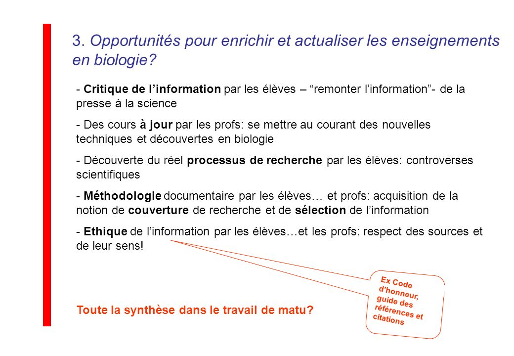 3. Opportunités pour enrichir et actualiser les enseignements en biologie? - Critique de linformation par les élèves – remonter linformation- de la pr