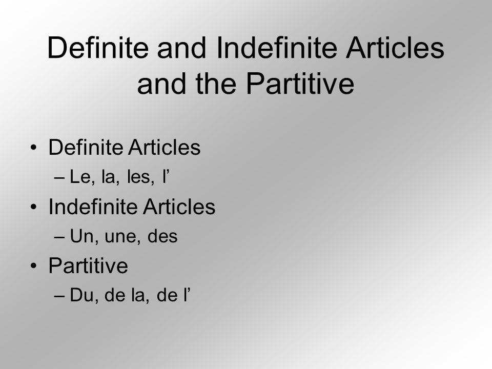 Partitive du, de la, de l Represents an unspecified amount (some) of an item that is not countable.
