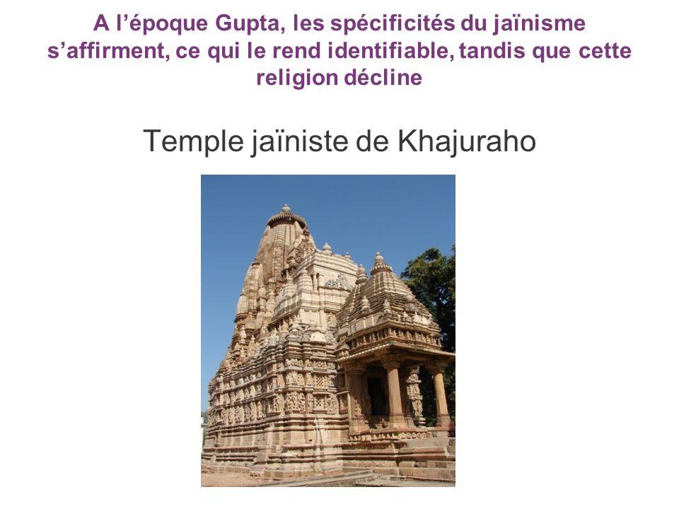 A lépoque Gupta, les spécificités du jaïnisme saffirment, ce qui le rend identifiable, tandis que cette religion décline Temple jaïniste de Khajuraho