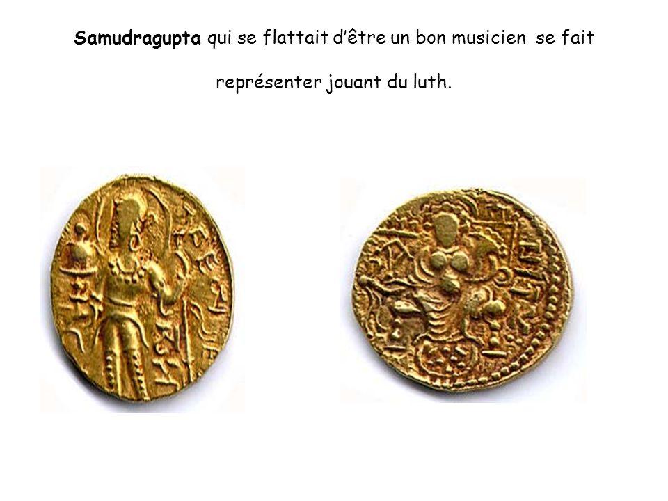 Samudragupta qui se flattait dêtre un bon musicien se fait représenter jouant du luth.