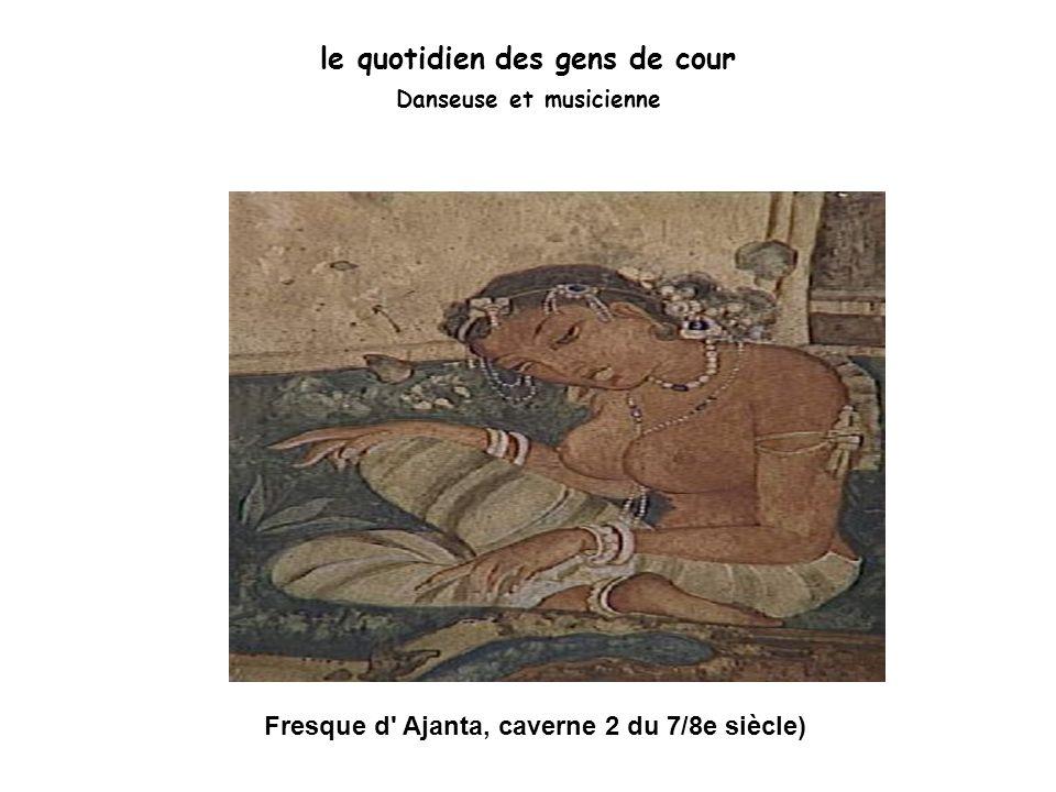 le quotidien des gens de cour Danseuse et musicienne Fresque d' Ajanta, caverne 2 du 7/8e siècle)