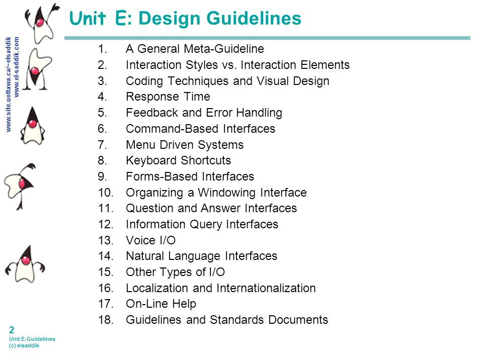 www.site.uottawa.ca/~elsaddik www.el-saddik.com 2 Unit E-Guidelines (c) elsaddik Unit E : Design Guidelines 1.A General Meta-Guideline 2.Interaction Styles vs.