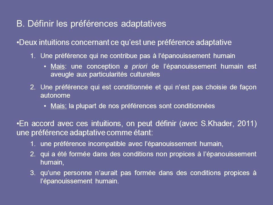 B. Définir les préférences adaptatives Deux intuitions concernant ce quest une préférence adaptative 1.Une préférence qui ne contribue pas à lépanouis
