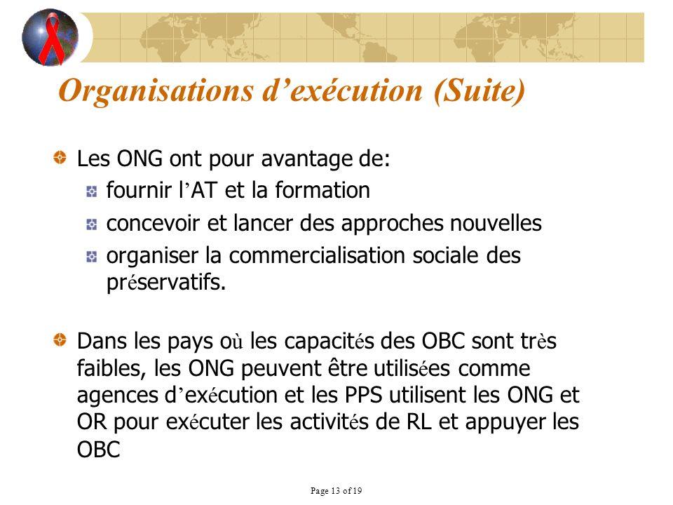 Page 13 of 19 Les ONG ont pour avantage de: fournir l AT et la formation concevoir et lancer des approches nouvelles organiser la commercialisation so