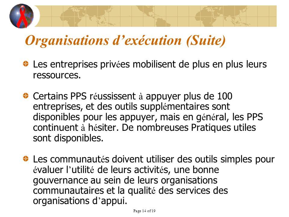 Page 14 of 19 Les entreprises priv é es mobilisent de plus en plus leurs ressources. Certains PPS r é ussissent à appuyer plus de 100 entreprises, et