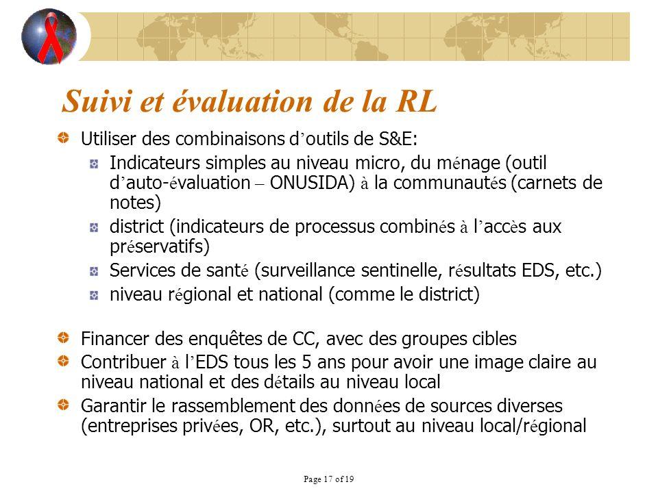 Page 17 of 19 Suivi et évaluation de la RL Utiliser des combinaisons d outils de S&E: Indicateurs simples au niveau micro, du m é nage (outil d auto-