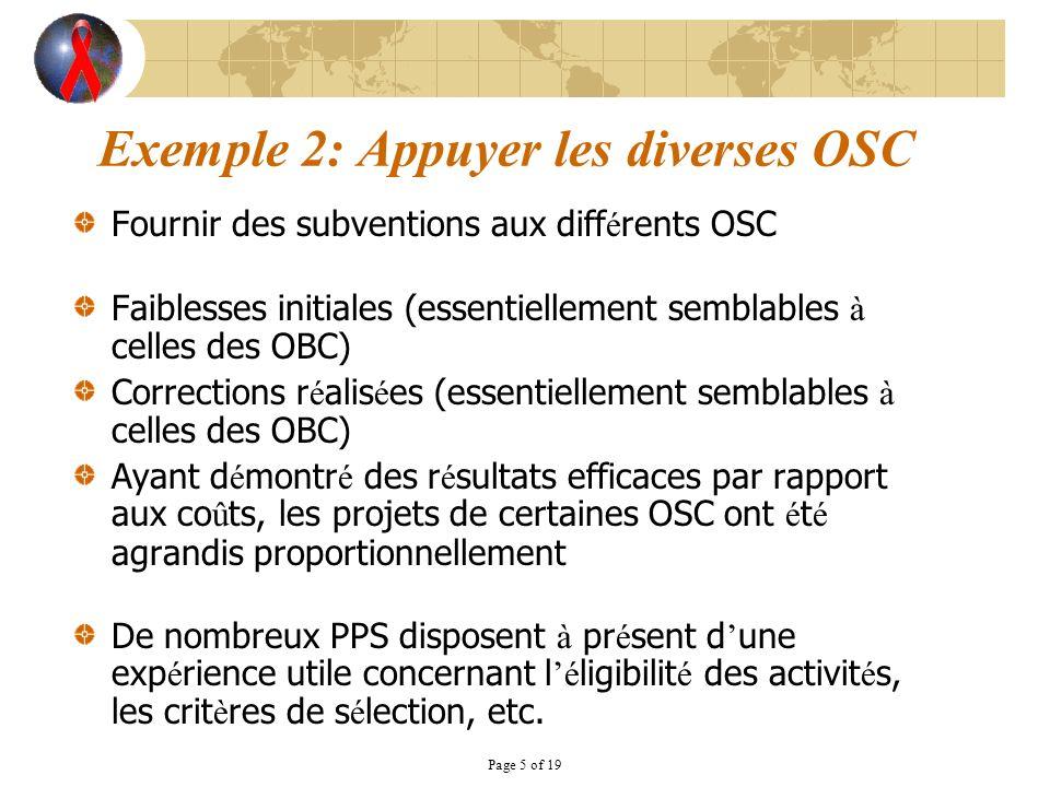 Page 5 of 19 Exemple 2: Appuyer les diverses OSC Fournir des subventions aux diff é rents OSC Faiblesses initiales (essentiellement semblables à celle