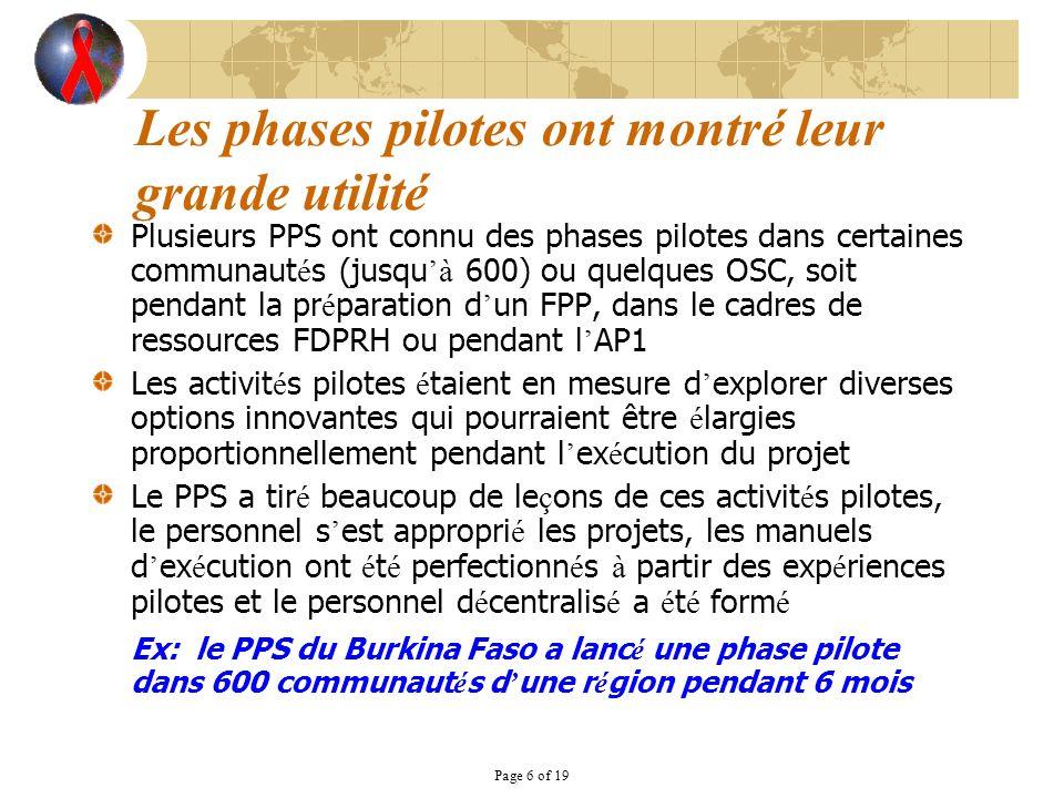 Page 6 of 19 Les phases pilotes ont montré leur grande utilité Plusieurs PPS ont connu des phases pilotes dans certaines communaut é s (jusqu à 600) o