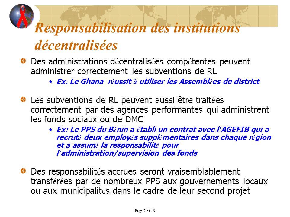 Page 7 of 19 Responsabilisation des institutions décentralisées Des administrations d é centralis é es comp é tentes peuvent administrer correctement