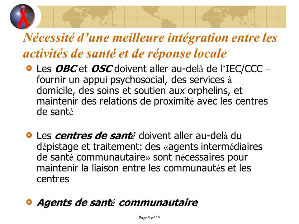 Page 9 of 19 Nécessité dune meilleure intégration entre les activités de santé et de réponse locale Les OBC et OSC doivent aller au-del à de l IEC/CCC