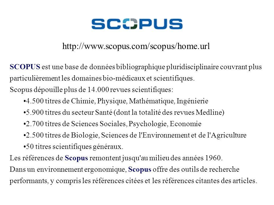 http://www.scopus.com/scopus/home.url SCOPUS est une base de données bibliographique pluridisciplinaire couvrant plus particulièrement les domaines bi