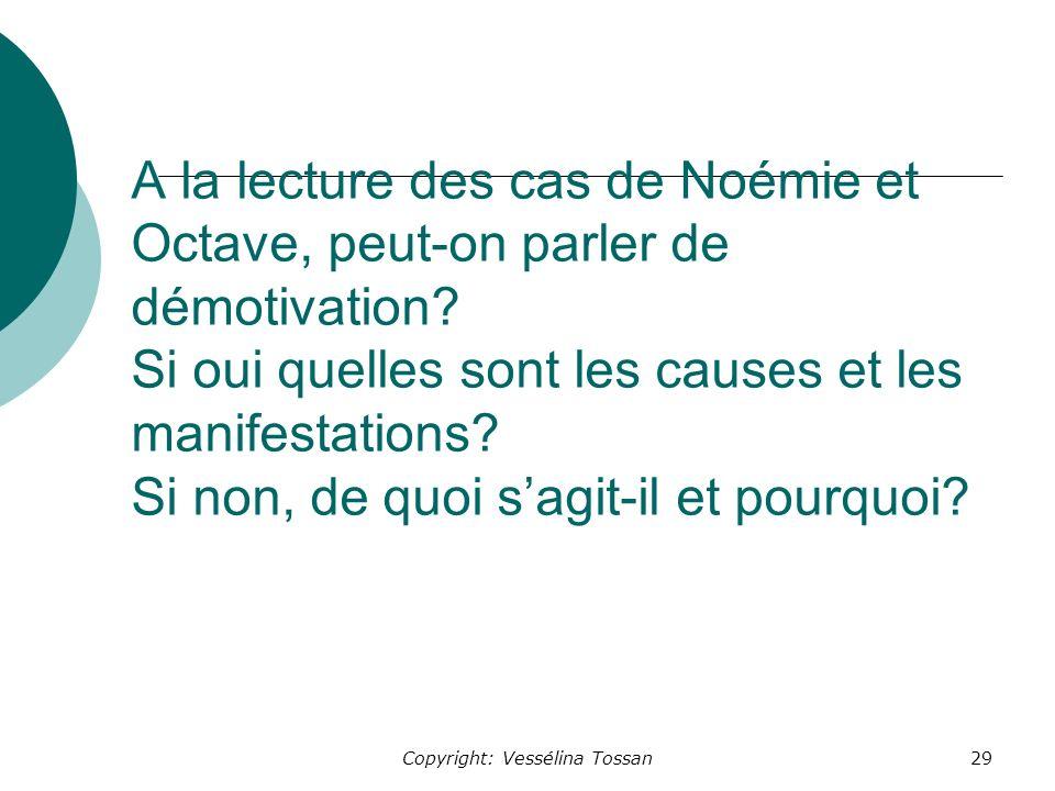 Copyright: Vessélina Tossan29 A la lecture des cas de Noémie et Octave, peut-on parler de démotivation.
