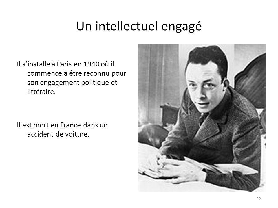 Un intellectuel engagé Il sinstalle à Paris en 1940 où il commence à être reconnu pour son engagement politique et littéraire. Il est mort en France d