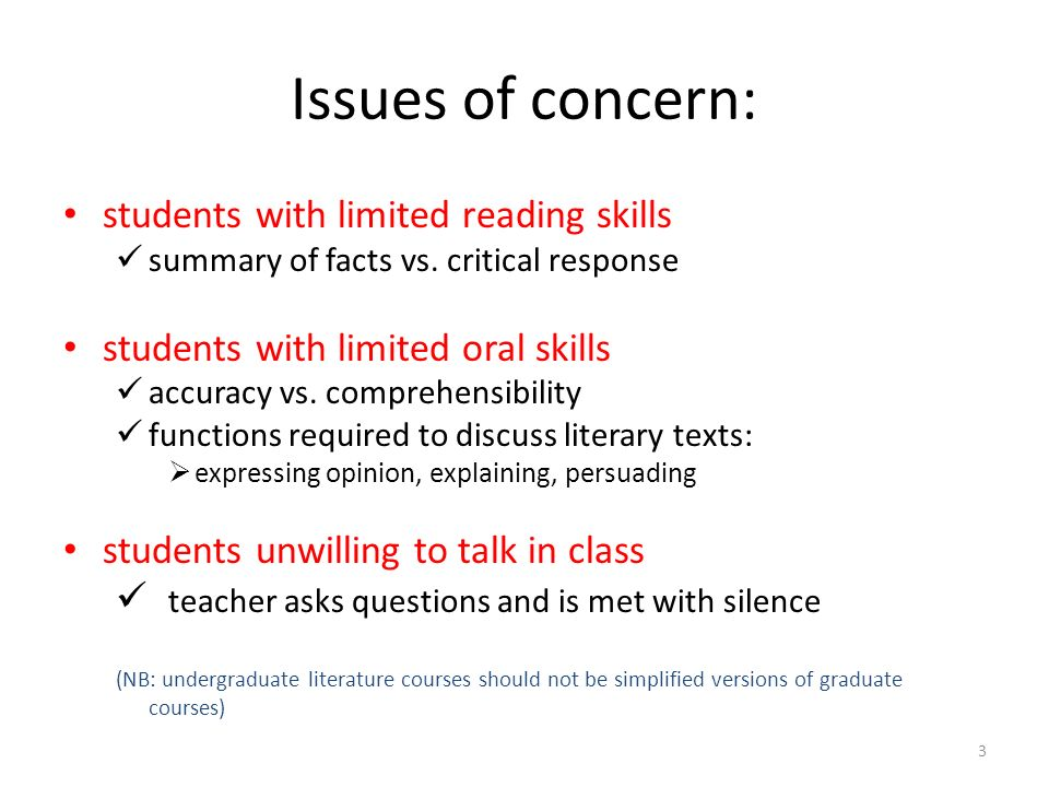 Issues of concern: students with limited reading skills summary of facts vs. critical response students with limited oral skills accuracy vs. comprehe