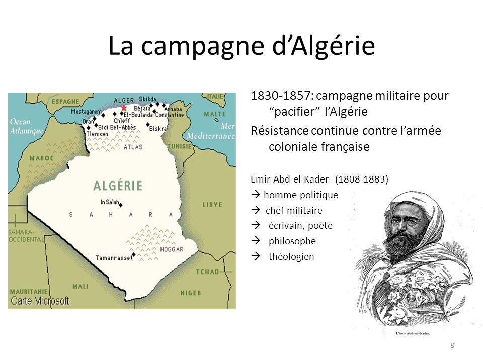 La campagne dAlgérie 1830-1857: campagne militaire pour pacifier lAlgérie Résistance continue contre larmée coloniale française Emir Abd-el-Kader (180