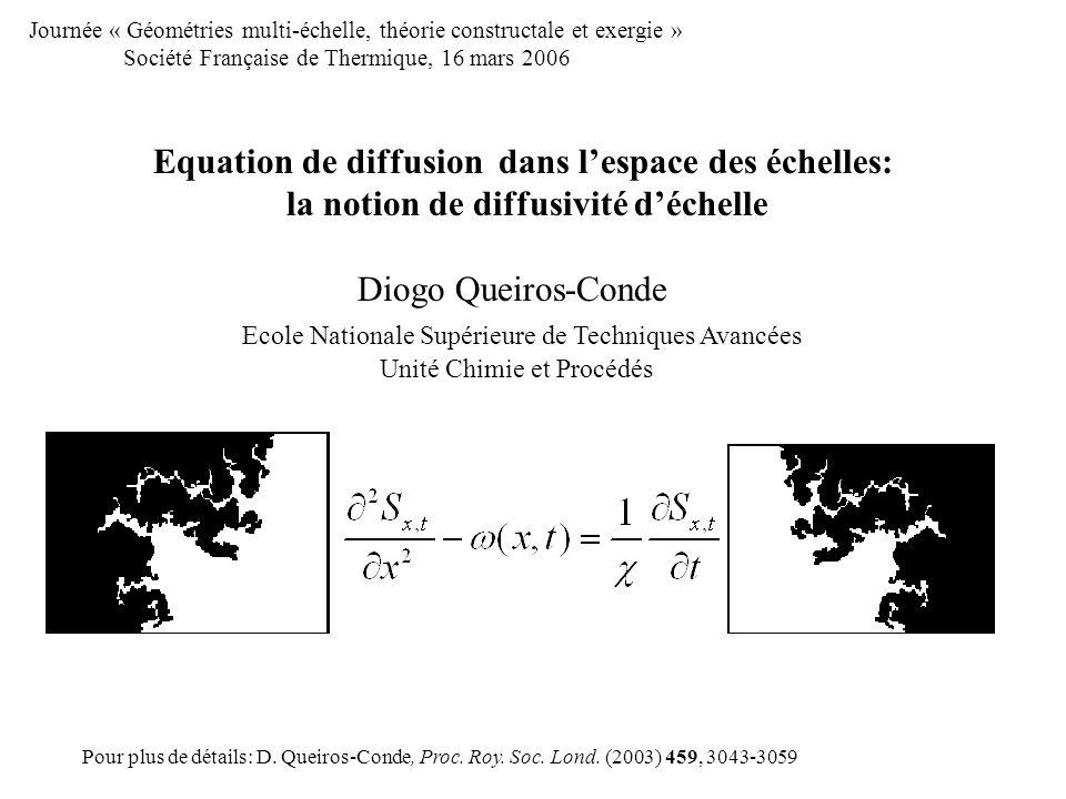 Equation de diffusion dans lespace des échelles: la notion de diffusivité déchelle Diogo Queiros-Conde Ecole Nationale Supérieure de Techniques Avancé