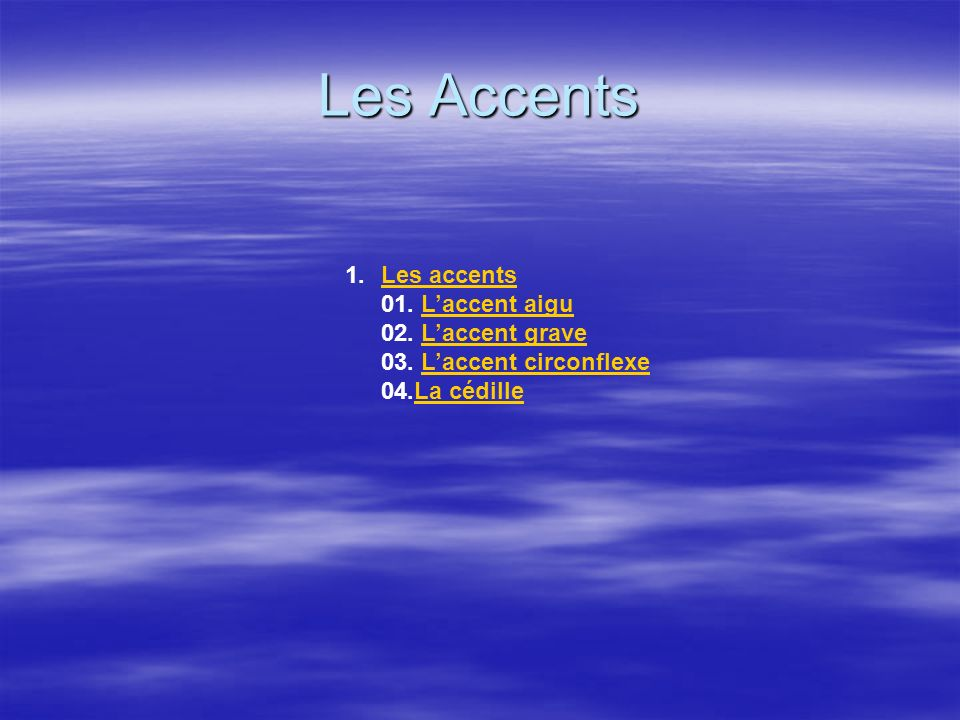 Les Accents 1.Les accents 01.Laccent aigu 02. Laccent grave 03.