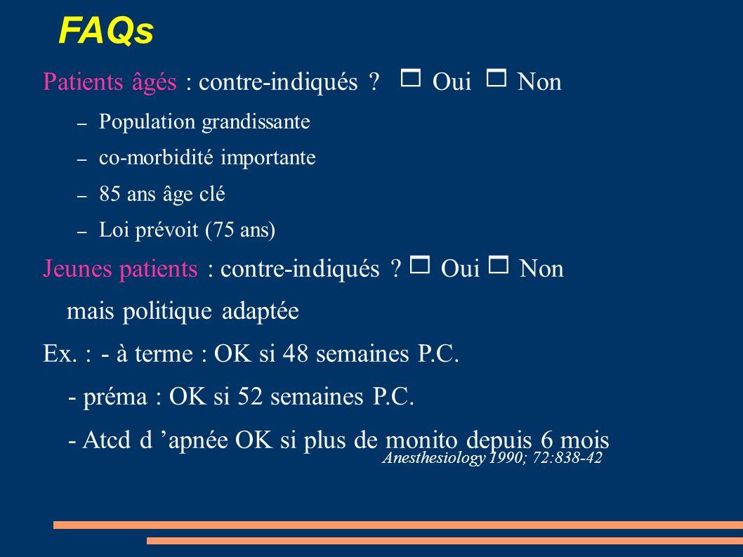 FAQs Patients âgés : contre-indiqués ? Oui Non – Population grandissante – co-morbidité importante – 85 ans âge clé – Loi prévoit (75 ans) Jeunes pati
