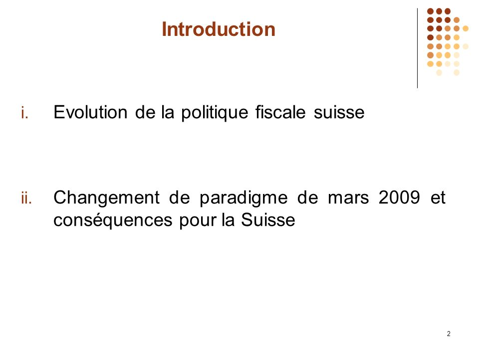 2 Introduction i.Evolution de la politique fiscale suisse ii.