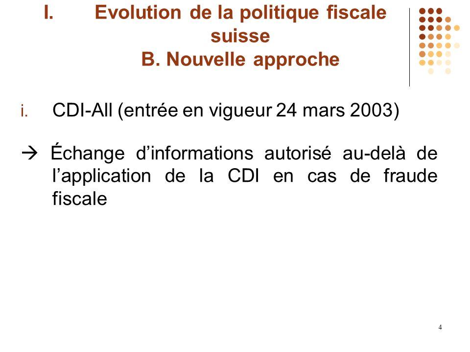 4 I.Evolution de la politique fiscale suisse B. Nouvelle approche i.