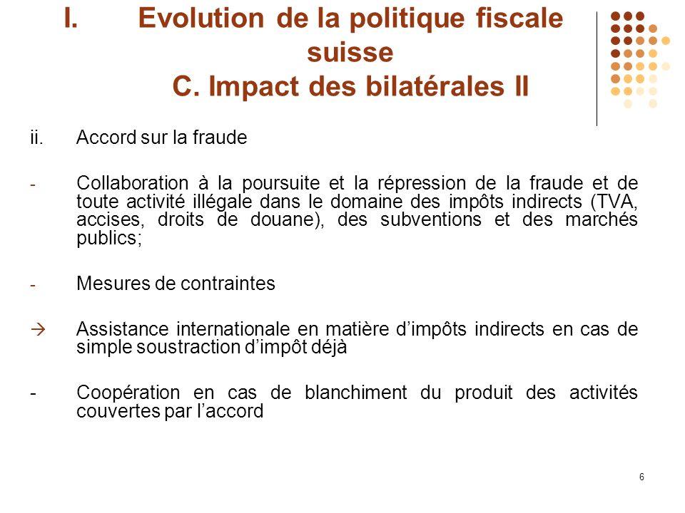 7 I.Evolution de la politique fiscale suisse C.