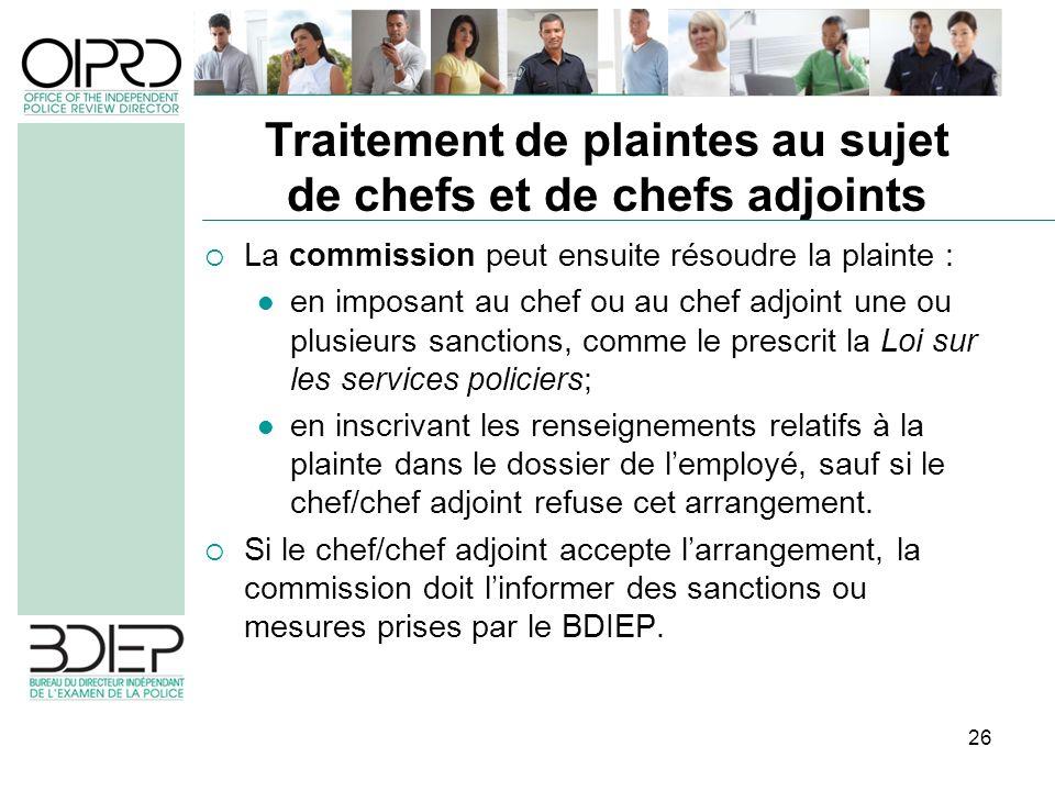 26 La commission peut ensuite résoudre la plainte : en imposant au chef ou au chef adjoint une ou plusieurs sanctions, comme le prescrit la Loi sur le