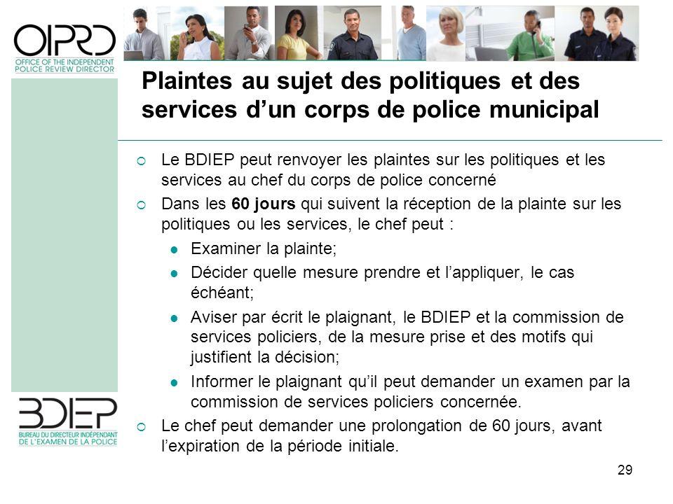 29 Le BDIEP peut renvoyer les plaintes sur les politiques et les services au chef du corps de police concerné Dans les 60 jours qui suivent la récepti