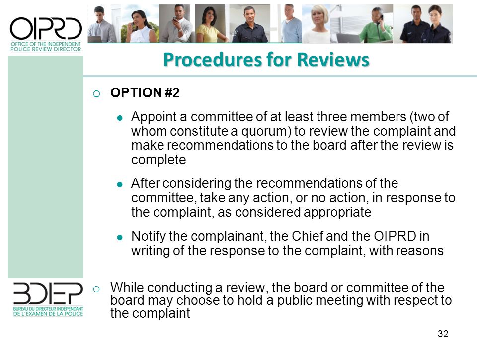 32 OPTION #2 Appoint a committee of at least three members (two of whom constitute a quorum) to review the complaint and make recommendations to the b