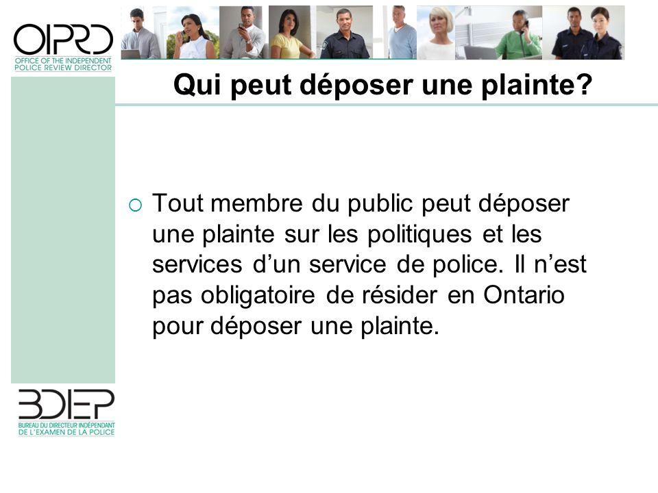 Tout membre du public peut déposer une plainte sur les politiques et les services dun service de police. Il nest pas obligatoire de résider en Ontario