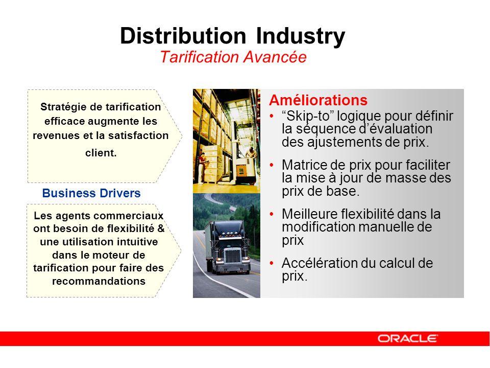 Distribution Industry Tarification Avancée Améliorations Skip-to logique pour définir la séquence dévaluation des ajustements de prix. Matrice de prix