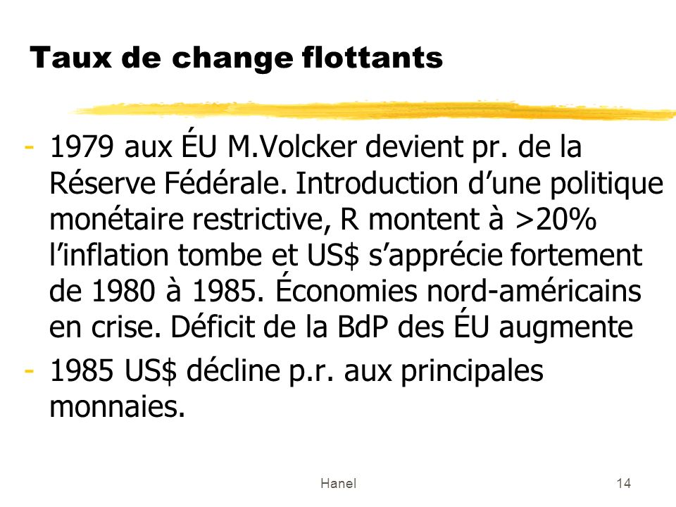 Hanel14 Taux de change flottants -1979 aux ÉU M.Volcker devient pr.
