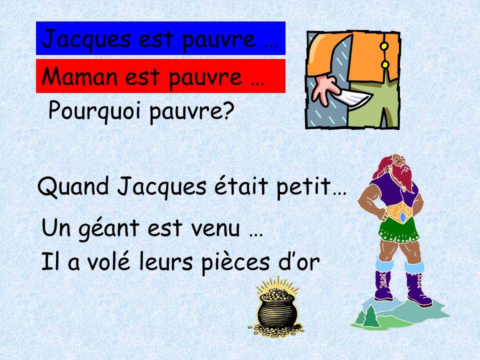 Jacques est pauvre … Maman est pauvre … Pourquoi pauvre.