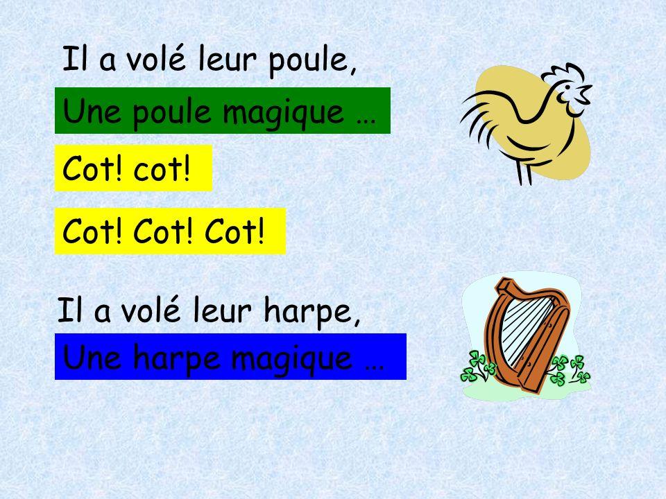 Il a volé leur poule, Une poule magique … Cot.cot.