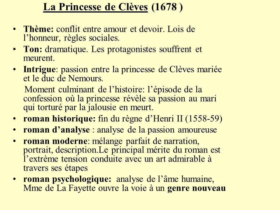 La Princesse de Clèves (1678 ) Thème: conflit entre amour et devoir.