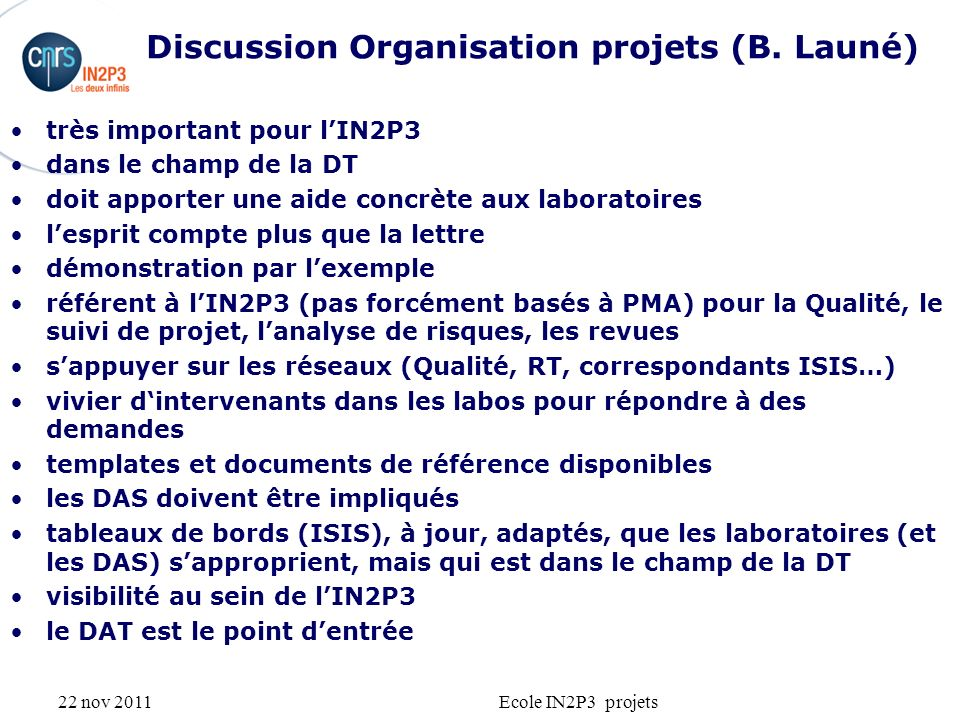 22 nov 2011Ecole IN2P3 projets Discussion Organisation projets (B.