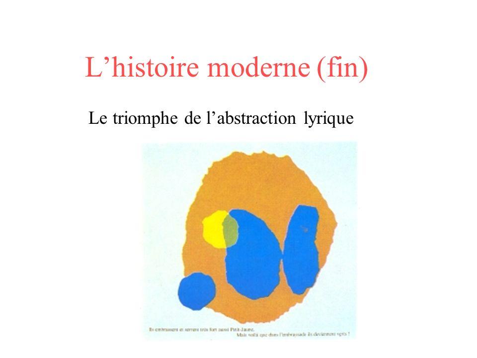 Lhistoire moderne (fin) Le triomphe de labstraction lyrique