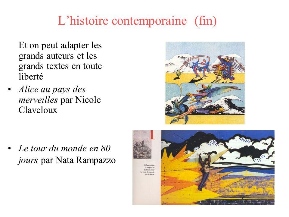 Lhistoire contemporaine (fin) Et on peut adapter les grands auteurs et les grands textes en toute liberté Alice au pays des merveilles par Nicole Clav